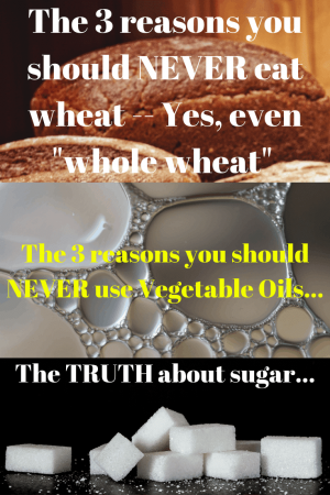 Benefits Of Not Eating Wheat, Sugar, Vegetable Oil