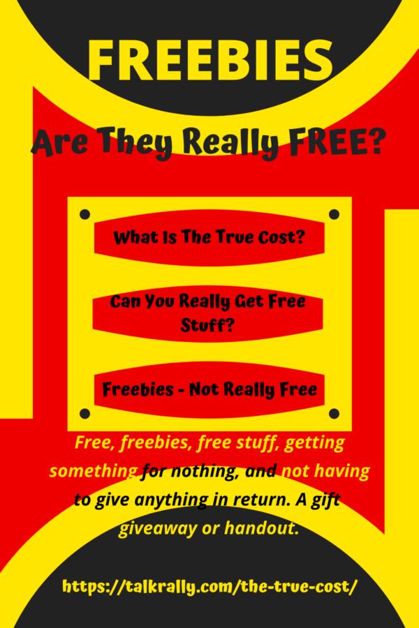 Freebies, Are Freebies Really Free?