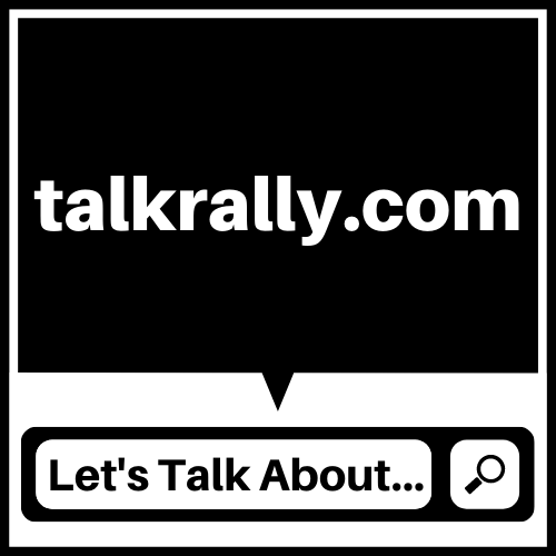 Logo For talkrally.com, Let's Talk About...